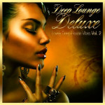 Deep Lounge Deluxe — Lovely Deep-House Vibes, Vol. 2 (2013)