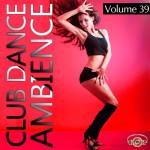 Club Dance Ambience Vol.39 (2015)