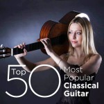 Top 50 Most Popular Classical Guitar (2014)